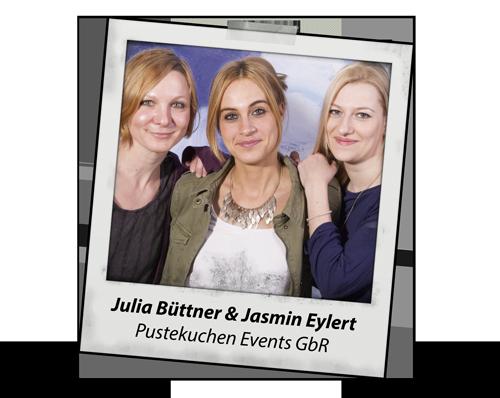 Julia Büttner & Jasmin Eylert, Pustekuchen Events